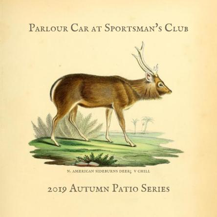 Parlour Car at Sportsman's Club 2019 Autumn Patio Series